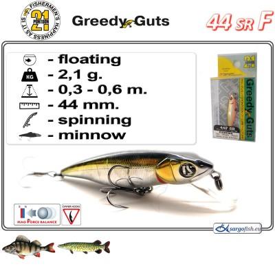GREEDY GUTS SR 44F