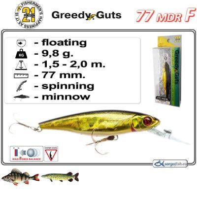 GREEDY GUTS MDR 77F