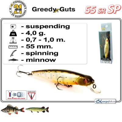 GREEDY GUTS SR 55SP