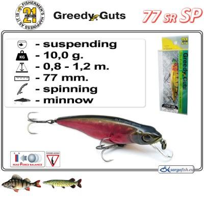 GREEDY GUTS SR 77SP